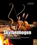 Skythenbogen - Der Mythos lebt