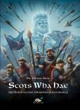 Scots Wha Hae - Die schottischen Unabhängigkeitskriege