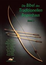 Die Bibel d. Traditionellen Bogenbaus Bd. 3 Softcover