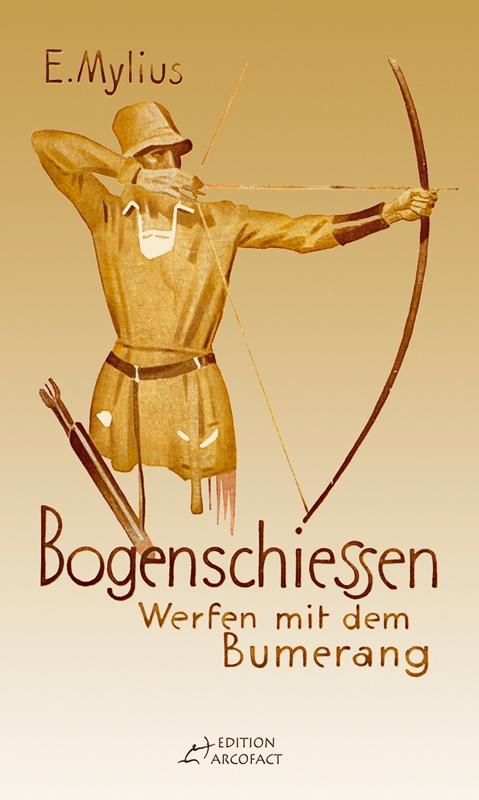 Bogenschiessen / Werfen mit dem Bumerang