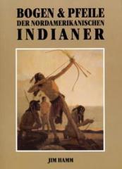 Bogen u. Pfeile d. nordamerik. Indianer