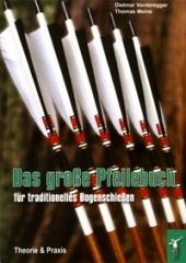 Das Große Pfeilebuch für traditionelles Bogenschießen